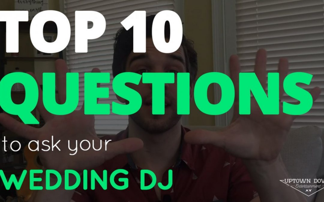 Top 10 Questions to Ask Your Wedding DJ